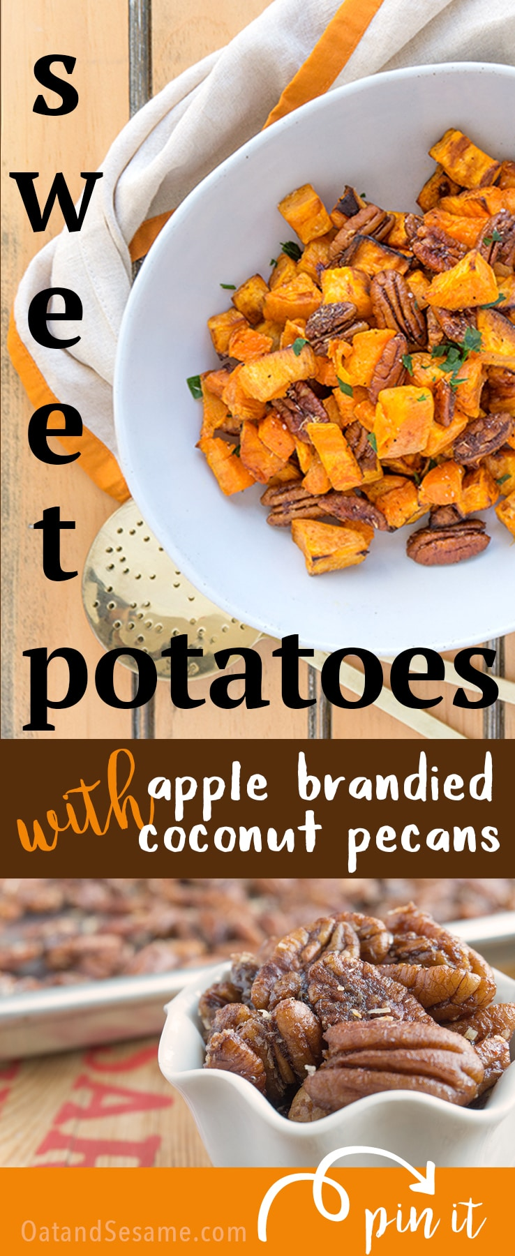 Roasted Sweet Potatoes with Apple Brandied Coconut Pecans - ramp up your Thanksgiving game | SWEET POTATOES | THANKSGIVING | CANDIED PECANS | Recipe at OatandSesame.com | Recipe at OatandSesame.com