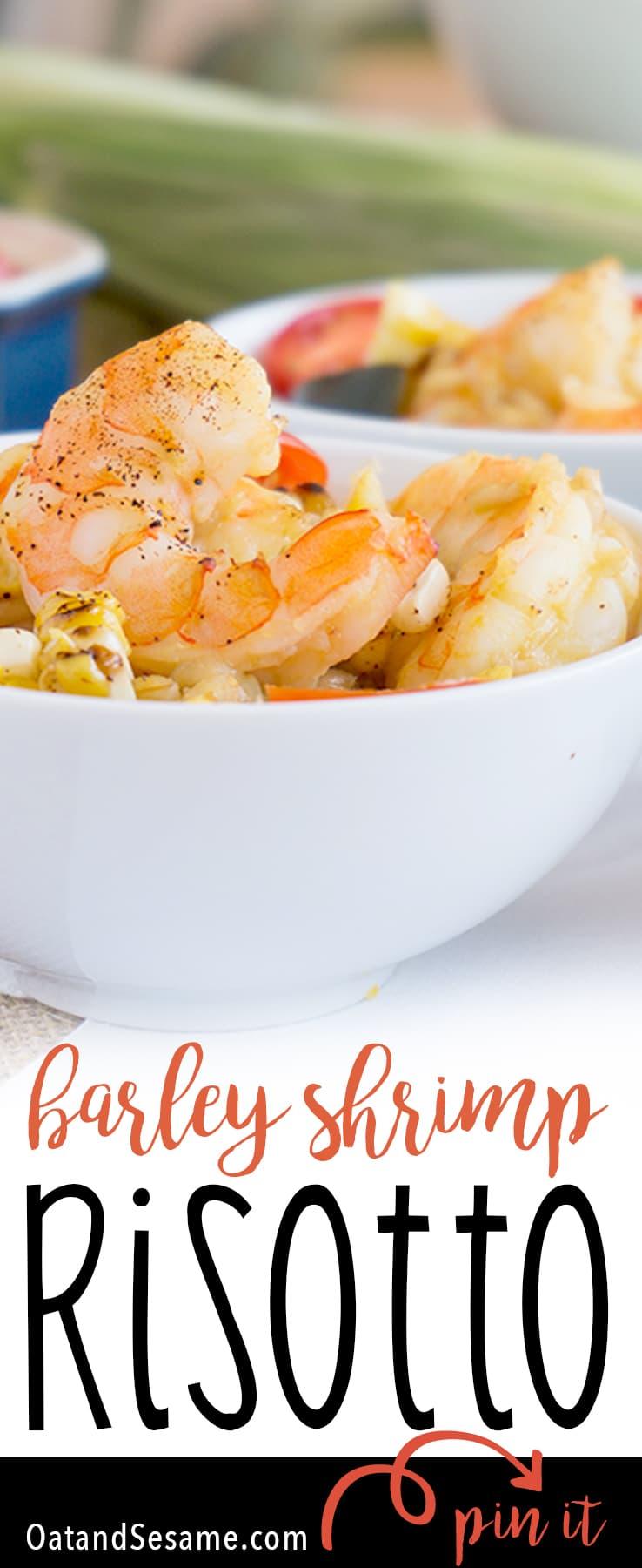 Shrimp, Zucchini and Sweet Corn Barley Risotto - a summer risotto with fresh corn, zucchini and cherry tomatoes.   recipe at OatandSesame.com